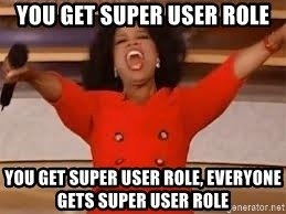 User Role Meme Oprah